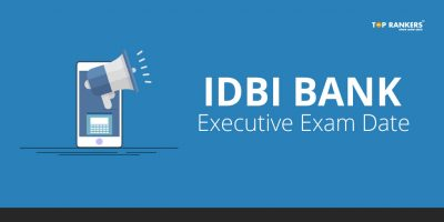 IDBI Bank Executive Exam Date 2018