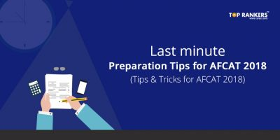 Last minute Preparation Tips for AFCAT 2018 – Tips and Tricks