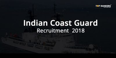 Indian Coast Guard Recruitment 2018 – Application Link to be active soon!