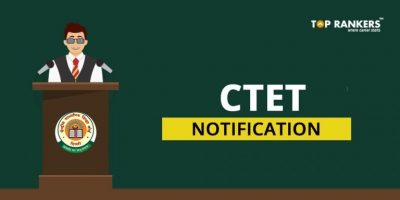 CTET Notification 2018 announced – Get Complete Details here