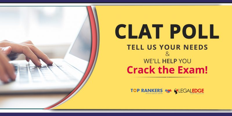 CLAT Poll - Tell us your needs & we'll help you crack the exam!