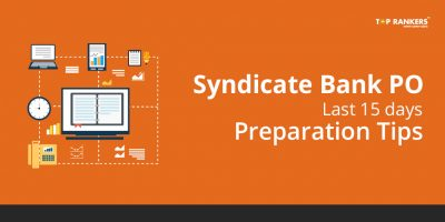 Syndicate Bank PO last 15 days preparation tips –  Strategize, Practice, Assess and Improve