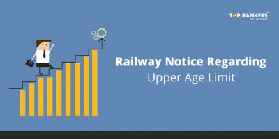 Railway Notice Regarding Upper Age Limit – Revised Upper Age Limit