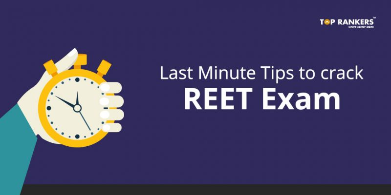 REET Exam Last Minute Preparation Tips