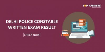 Delhi Police Constable Result 2017 Declared – Check Cut Off Marks Here