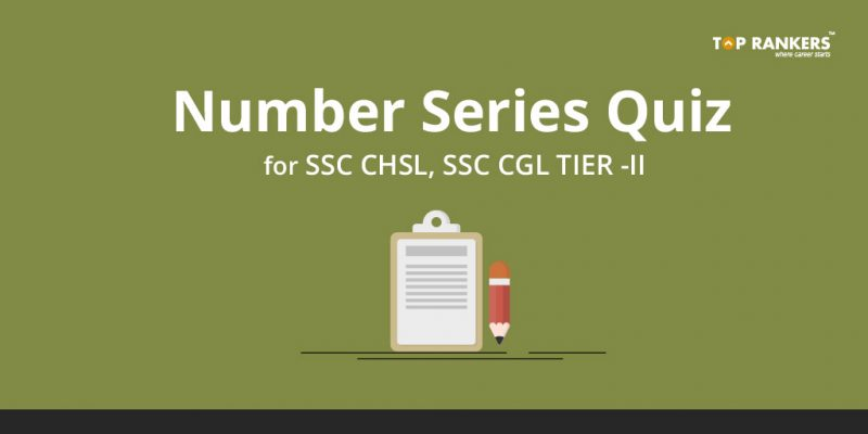 Number Series Quiz for SSC CHSL, SSC CGL Tier 2