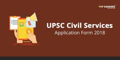 UPSC Civil Services Application form 2018 – Direct Link to Application Form