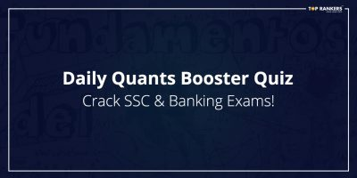 Daily Quant Booster Quiz – Crack SSC & Banking Exams!