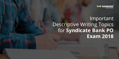 Important Descriptive Writing Topics For Syndicate Bank PO Exam 2018
