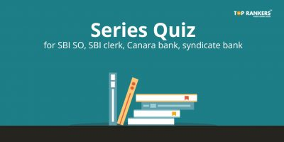 Series Quiz for SBI SO, SBI clerk, Canara bank, syndicate bank