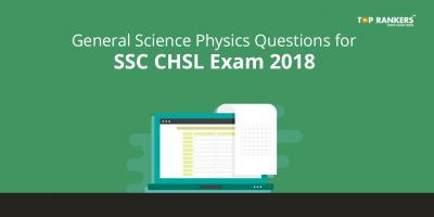 General Science – Physics Questions for SSC CHSL exam 2018