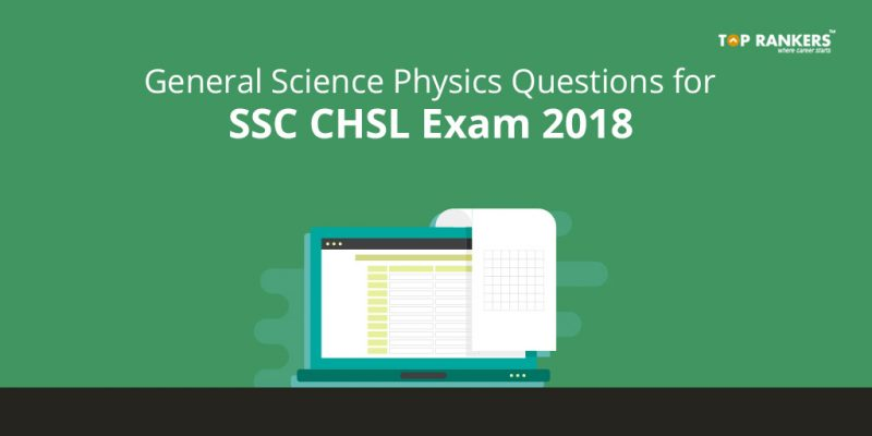 General Science - Physics Questions for SSC CHSL exam 2018