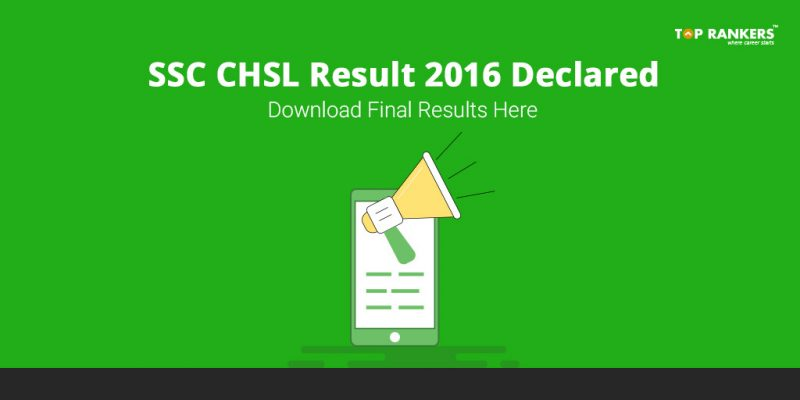 SSC CHSL Result 2016 - Final Results Declared! Check Now