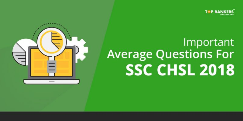 Important Average questions for SSC CHSL 2018