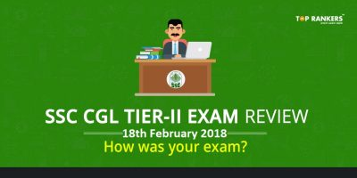 SSC CGL Exam Review Tier 2 : 18th February 2018 – How was your exam?
