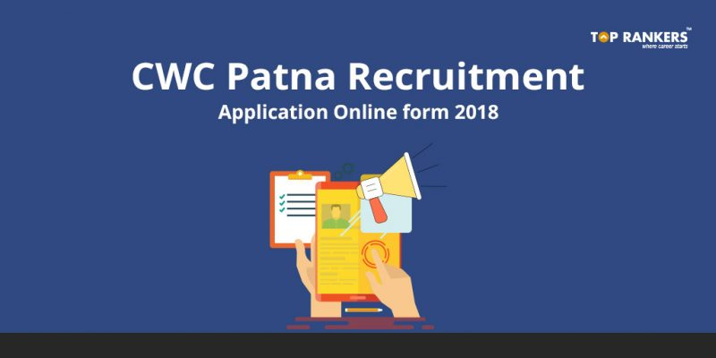 CWC Patna Recruitment Application Online form 2018