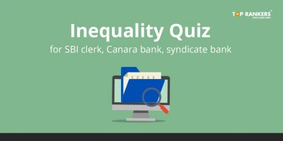 Inequality Quiz for SBI clerk, Canara bank, syndicate bank