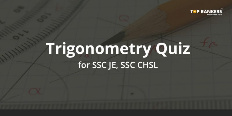 Trigonometry Quiz for SSC JE, SSC CHSL