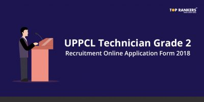 UPPCL Technician Grade 2 Recruitment 2018 – Check Detailed Information Here