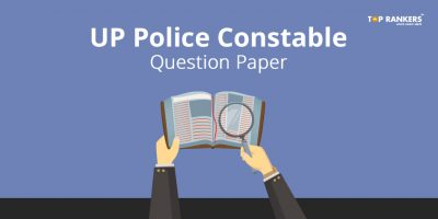UP Police Constable Question Paper – Solve UP Police Model Papers Here