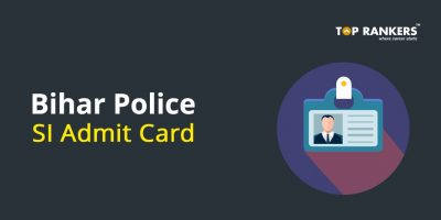 Bihar Police SI Admit Card for Mains 2018 – Direct Link to Download
