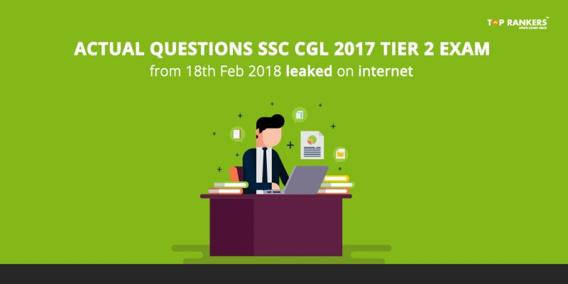 Actual Questions SSC CGL 2017 Tier 2 Exam 18th Feb 2018