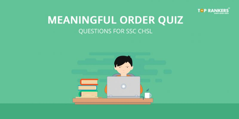 Meaningful order Quiz Questions for SSC CHSL