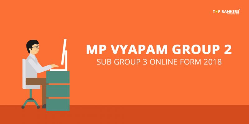 MP VYAPAM Group 2 Sub Group 3 Online Form 2018