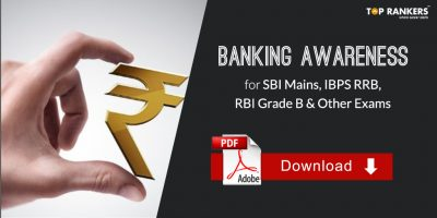Banking Awareness Study Notes – Download GK PDF for SBI Mains, IBPS RRB, RBI Grade B etc.