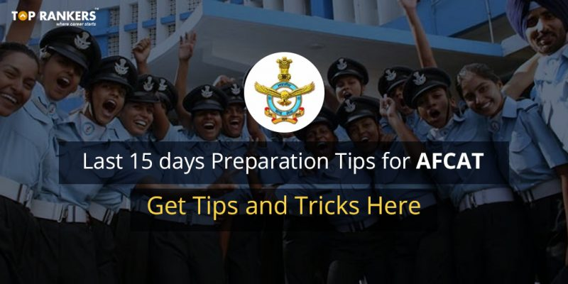 Last 15 days Preparation Tips for AFCAT