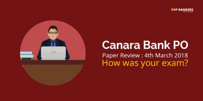Canara Bank PO Paper Review 4th March 2018 : How was your exam?