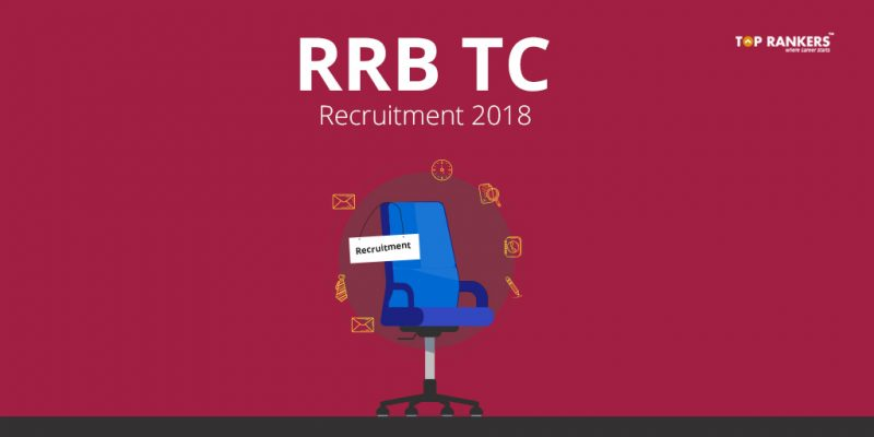 RRB TC Recruitment 2018, Apply for 3000 Railway Ticket Collector Posts