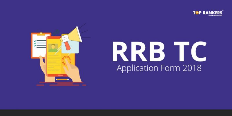 RRB TC Application form 2018 - Apply online for Ticket Collector