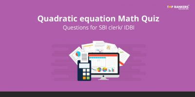 Quadratic equation Quiz for SBI clerk & IDBI Bank – Take FREE Quiz Here