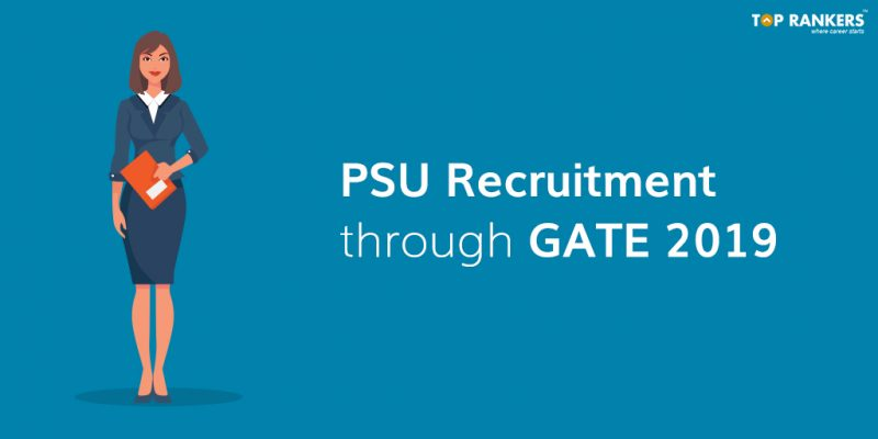 PSU Recruitment through GATE 2019