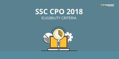 SSC CPO Eligibility Criteria 2018 | Check Age Limit, Education, Physical & Medical Test Details