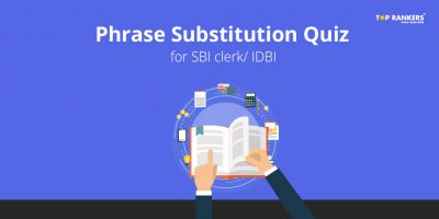 Phrase Substitution English Quiz for SBI Clerk/IDBI