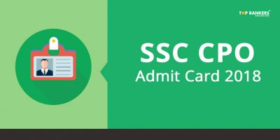 SSC CPO Admit Card 2018 – Call Letter release date announced!