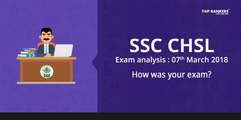 SSC CHSL Exam Analysis 7th March 2018 - How Was your exam?