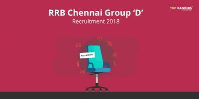 RRB Chennai Group D Recruitment 2018 – Check Details Here