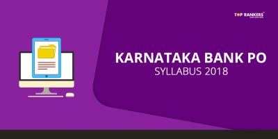 Karnataka Bank PO Syllabus 2018 – Check the Latest Syllabus Here