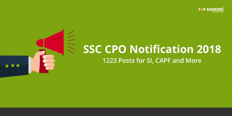SSC CPO Notification 2018, 1223 Posts for SI, CAPF and More