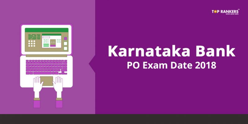 Karnataka Bank PO Exam Date 2018 - Latest Exam Dates