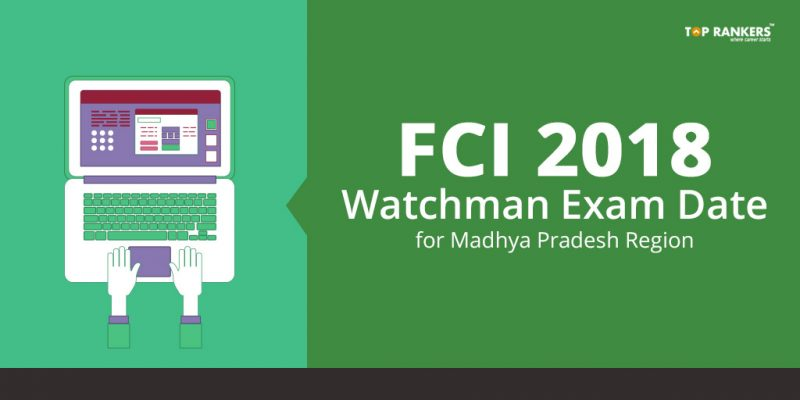 FCI Watchman Exam Date 2018 for Madhya Pradesh region