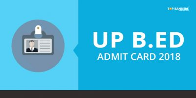 UP Bed Admit Card 2018 – Check Complete Information Here