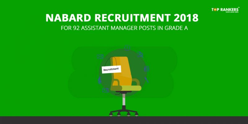 NABARD Recruitment 2018 for 92 Assistant Manager Posts in Grade A Released