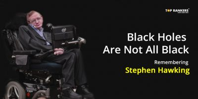Black Holes Are Not All Black- Remembering Stephen Hawking