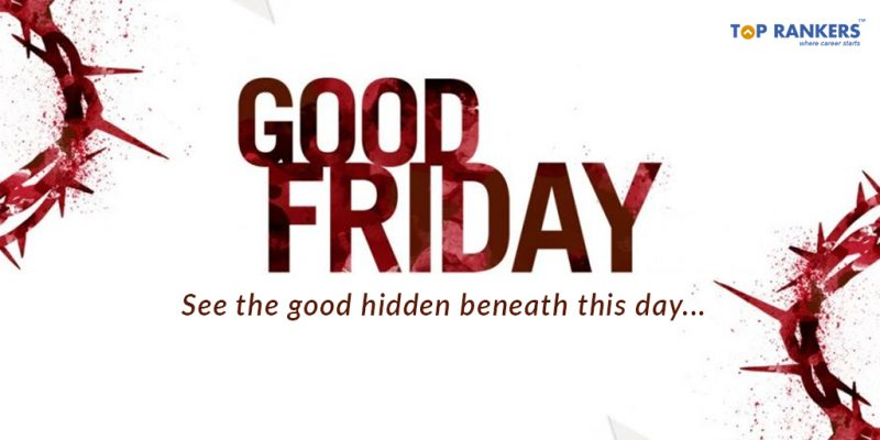 Good Friday - What's so good about this specific Friday?