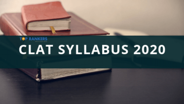 CLAT Syllabus 2020 Subject-Wise Important Topics & Questions