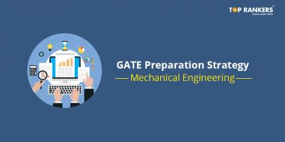 GATE Preparation Strategy for Mechanical Engineering – Check Important Topics